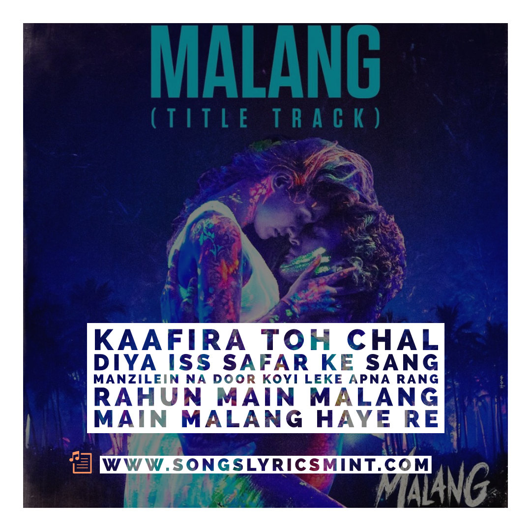 Malang Title Track Lyrics Ved Sharma Malang Movie Songs Lyrics Mint